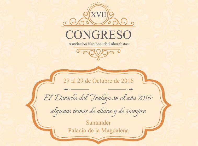 Empieza el XVII Congreso de la Asociación Nacional de Laboralistas del 27 al 29 de Octubre de 2016